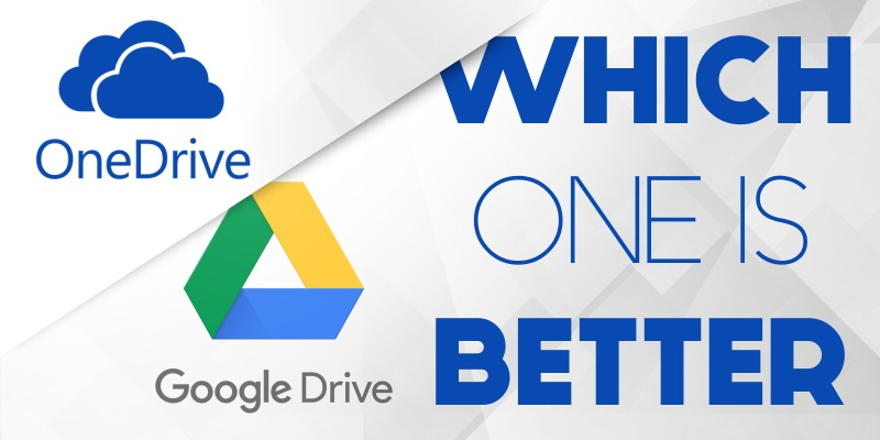 Difference between Google Drive vs OneDrive : Compare Features