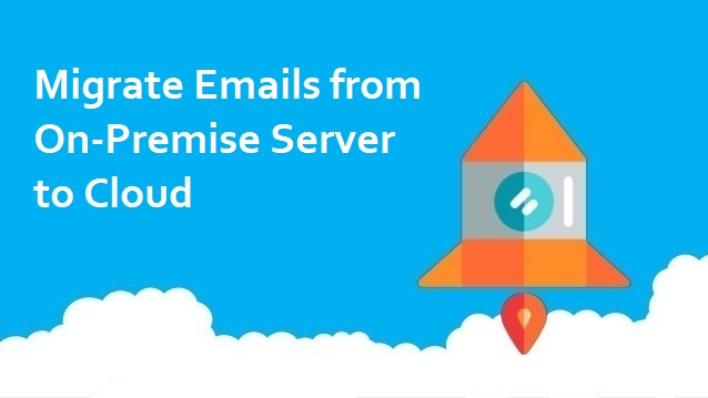migrate-email-from-on-premise-server-to-cloud